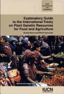 Cover of: Explanatory Guide to the International Treaty on Plant Genetic Resources for Food and Agriculture: IUCN Environmental Policy and Law Paper No. 57 (IUCN Environmental Policy & Law Paper)