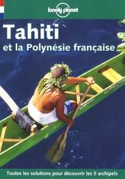 Cover of: Lonely Planet Tahiti Et LA Polynise Franaise (Lonely Planet Travel Guides French Edition)