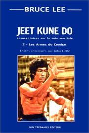 Cover of: Jeet kune do : Commentaire sur la voie martiale, tome 2: Les armes du combat