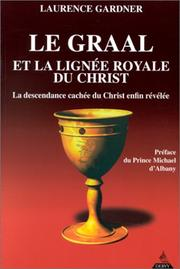 Cover of: Le Graal et la lignée royale du Christ