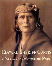 Cover of: Edward Sheriff Curtis & l'Indien d'Amérique du Nord