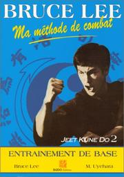 Cover of: Ma méthode de combat , Jeet Kune Do 2. Entraînement de bas