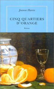 Cover of: Les Cinq Quartiers de l'orange