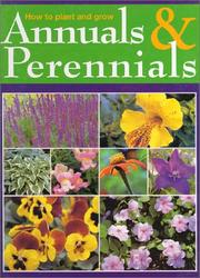 Cover of: How to Plant and Grow Annuals and Perennials