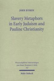 Cover of: Slavery Metaphors in Early Judaism & Pauline Christianity