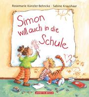 Cover of: Simon will auch in die Schule.