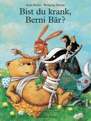 Cover of: Bist du krank, Berni Bär?