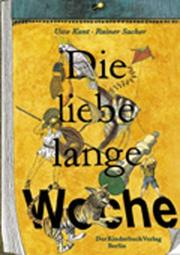 Cover of: Die liebe lange Woche. ( Ab 10 J.).
