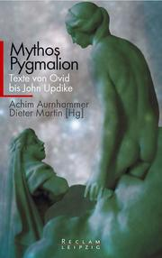 Cover of: Mythos Pygmalion. Texte von Ovid bis John Updike.