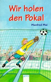 Cover of: Wir holen den Pokal. ( Ab 8 J.).
