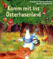 Cover of: Komm mit ins Osterhasenland. ( Ab 3 J.).