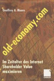 Cover of: Old-Economy.com. Im Zeitalter des Internet Shareholder Value maximieren