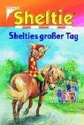 Cover of: Sheltie, Shelties großer Tag