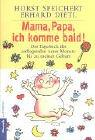 Cover of: Mama, Papa, ich komme bald.