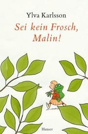 Cover of: Sei kein Frosch, Malin. ( Ab 8 J.).