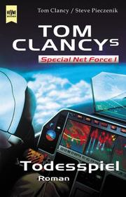 Cover of: Tom Clancys Special Net Force 1. Todesspiel.