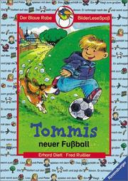 Cover of: Tommis neuer Fußball. ( Ab 6 J.).