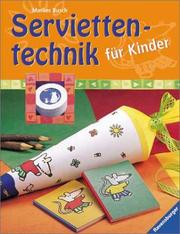 Cover of: Serviettentechnik für Kinder. ( Ab 5 J.).