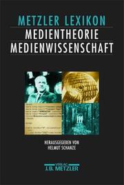 Cover of: Metzler Lexikon Medientheorie / Medienwissenschaft.