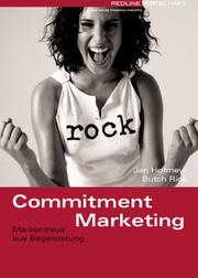 Cover of: Commitment Marketing. Markentreue aus Begeisterung.