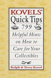 Cover of: Kovels' quick tips: 799 helpful hints on how to care for your collectibles