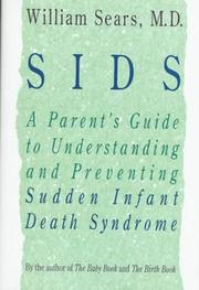 Cover of: SIDS: a parent's guide to understanding and preventing Sudden Infant Death Syndrome