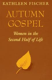 Cover of: Autumn gospel: women in the second half of life