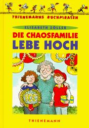 Cover of: Die Chaosfamilie lebe hoch. ( Ab 8 J.).
