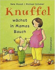 Cover of: Knuffel wächst in Mamas Bauch.