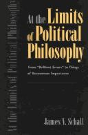 Cover of: At the Limits of Political Philosophy