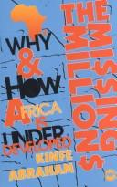 Cover of: The missing millions: why and how Africa is underdeveloped