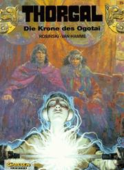 Cover of: Die Krone des Ogotai (Thorgal, Bd.21)
