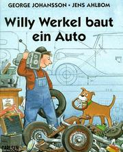 Cover of: Willy Werkel baut ein Auto.