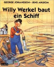 Cover of: Willy Werkel baut ein Schiff.