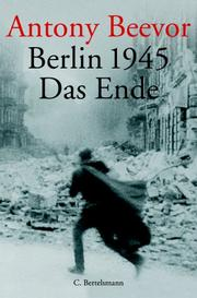 Cover of: Berlin 1945. Das Ende