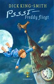 Cover of: Psst - Freddy fliegt. ( Ab 8 J.).