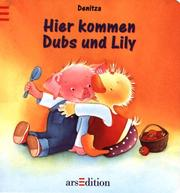 Cover of: Hier kommen Dubs und Lily.
