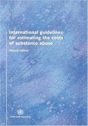 Cover of: International Guidelines for Estimating Costs of Substance Abuse, Second Edition