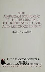 Cover of: The American founding as the best regime: the bonding of civil and religious liberty
