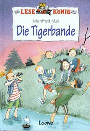 Cover of: Lesekönig. Die Tigerbande. ( Ab 8 J.).