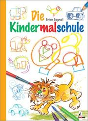 Cover of: Die Kindermalschule.