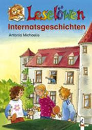 Cover of: Leselöwen Internatsgeschichten. ( Ab 8 J.).