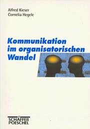 Cover of: Kommunikation im organisatorischen Wandel.