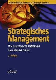 Cover of: Strategisches Management. Wie strategische Initiativen zum Wandel führen.