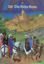 Cover of: Die Tres Riches Heures des Jean Duc de Berry im Musee Conde Chantilly. Sonderausgabe.
