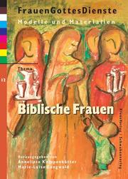Cover of: FrauenGottesDienste, Bd.12, Biblische Frauen