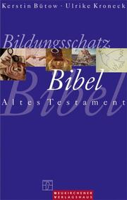 Cover of: Bildungsschatz Bibel. Altes Testament. Altes Testament.
