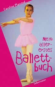 Cover of: Mein allererstes Ballettbuch. ( Ab 8 J.).