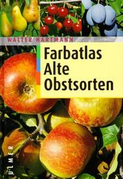 Cover of: Farbatlas Alte Obstsorten.
