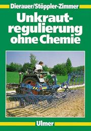 Cover of: Unkrautregulierung ohne Chemie.